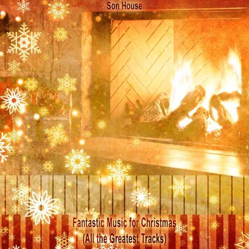 Fantastic Music for Christmas (All the Greatest Tracks) de Son House