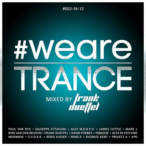 #WeAreTrance #002-16-12 (Mixed By Frank Dueffel) by Various Artists