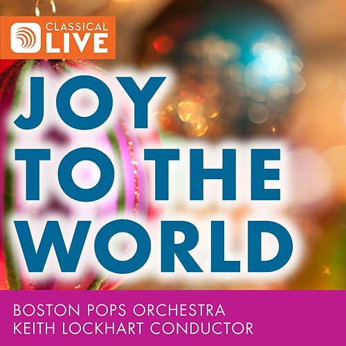 Joy to the World - A Fanfare for Christmas Day von Boston Pops Orchestra