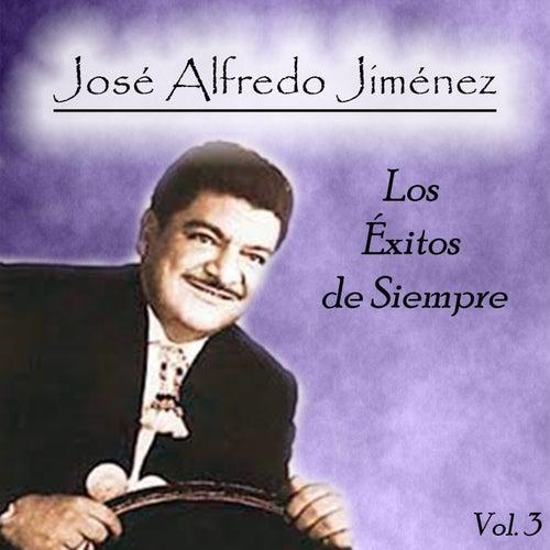 José Alfredo Jiménez - Los Éxitos de Siempre, Vol. 3 de Jose Alfredo Jimenez
