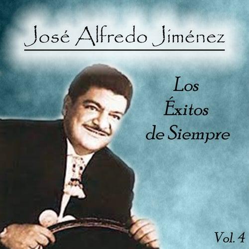 José Alfredo Jiménez - Los Éxitos de Siempre, Vol. 4 de Jose Alfredo Jimenez