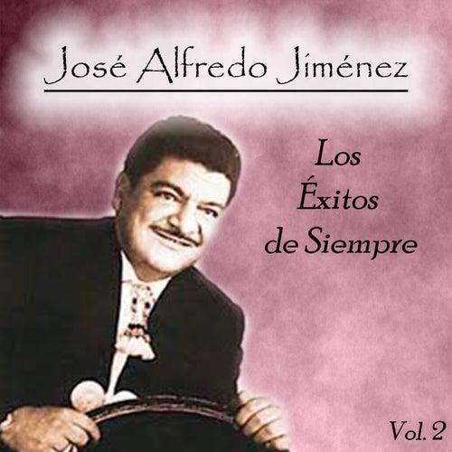 José Alfredo Jiménez - Los Éxitos de Siempre, Vol. 2 de Jose Alfredo Jimenez