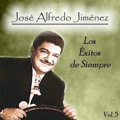 José Alfredo Jiménez - Los Éxitos de Siempre, Vol. 5 de Jose Alfredo Jimenez