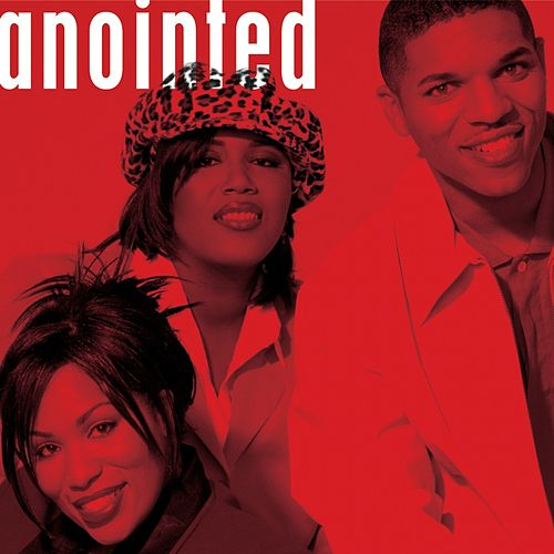 Anointed by Anointed