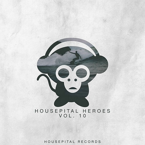 Housepital Heroes, Vol. 10 by Various Artists