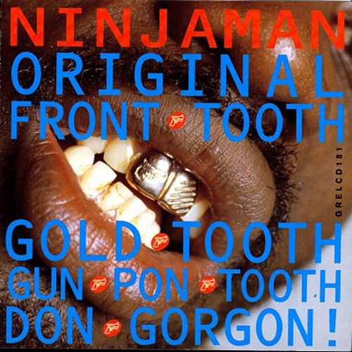 Original Front Tooth Gold Tooth Don Gorgon by Ninjaman