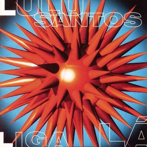 Liga Lá de Lulu Santos