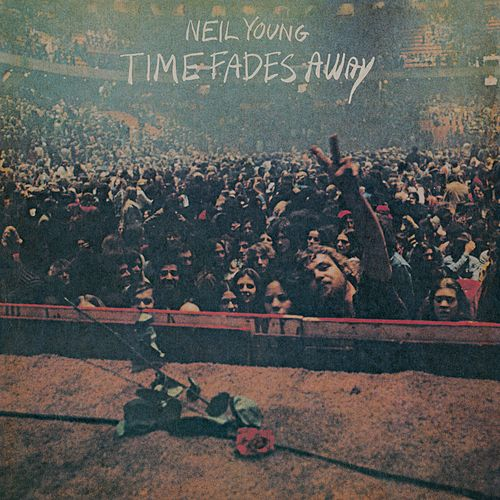 Time Fades Away von Neil Young