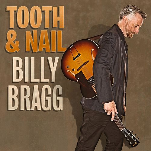 Tooth & Nail de Billy Bragg
