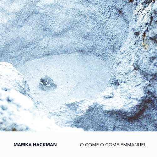 O Come O Come Emmanuel by Marika Hackman