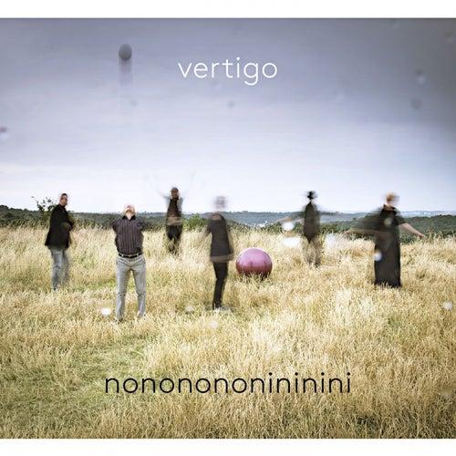 Nononononininini by Vertigo
