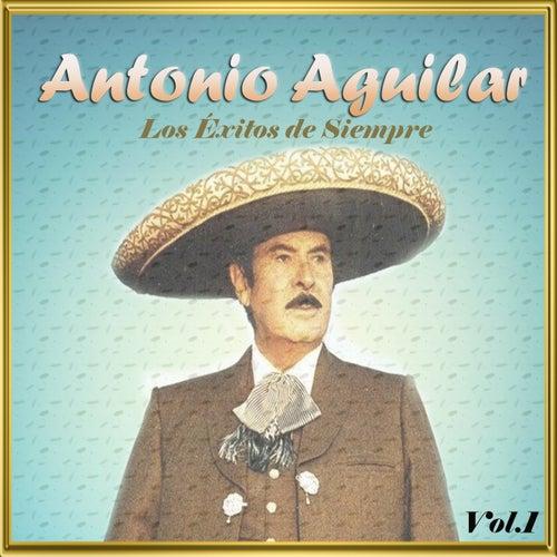 Antonio Aguilar - Los Éxitos de Siempre, Vol. 1 de Antonio Aguilar