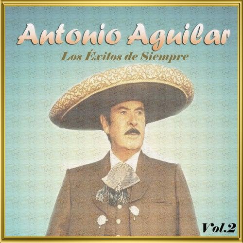 Antonio Aguilar - Los Éxitos de Siempre, Vol. 2 de Antonio Aguilar