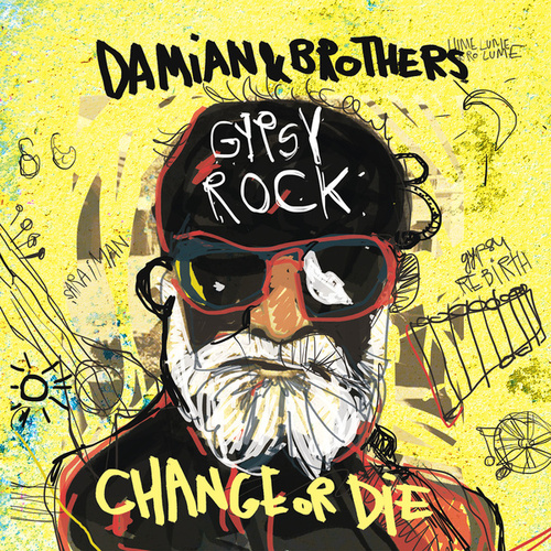Gypsy Rock: Change or Die by Damian