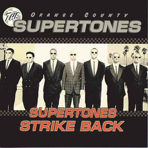 Supertones Strike Back, The by The Orange County Supertones