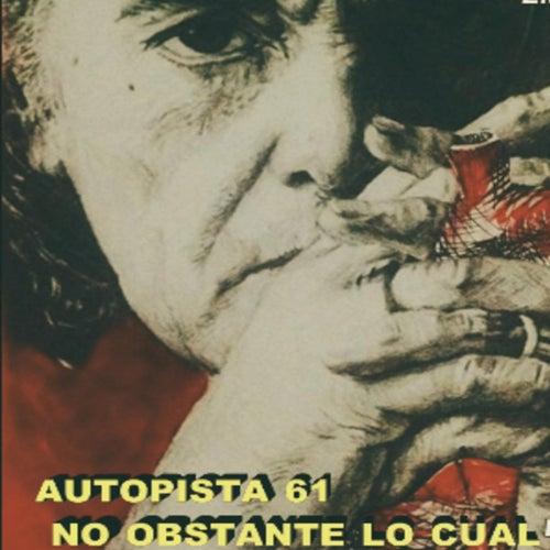 No Obstante Lo Cual (feat. Sarcófago) by Autopista 61