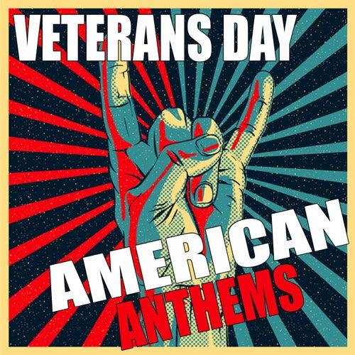 Veterans Day American Anthems de Various Artists