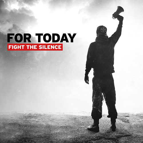 Fight The Silence by For Today