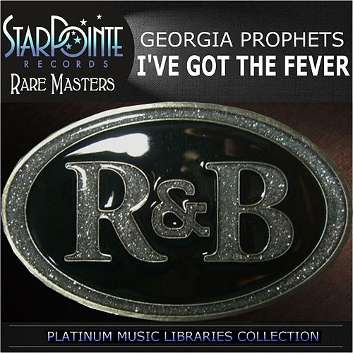 I've Got the Fever by Georgia Prophets
