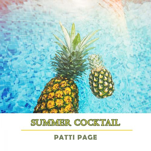 Summer Cocktail by Patti Page