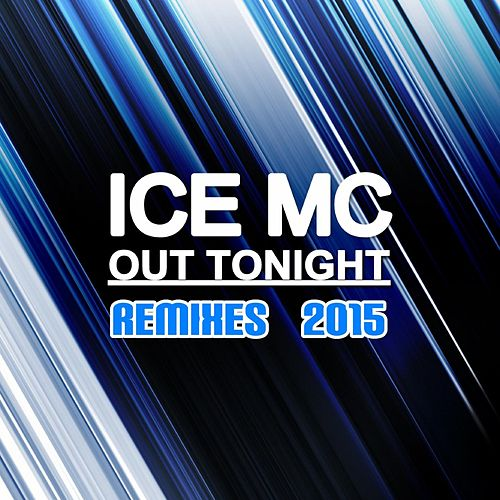 Out Tonight (Remixes 2015) von Ice MC
