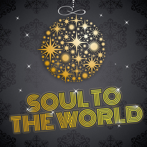 Soul to the World by Soul To The World