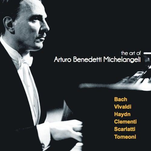 The Art of Arturo Benedetti Michelangeli: Bach, Vivaldi, Haydn, Clementi, Scarlatti, Tomeoni de Arturo Benedetti Michelangeli