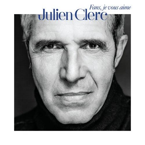 Fans, je vous aime by Julien Clerc