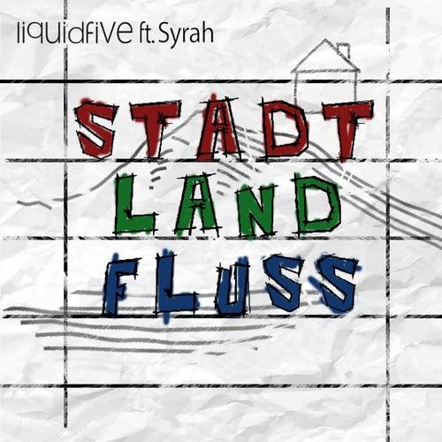 Stadt Land Fluss by Liquidfive