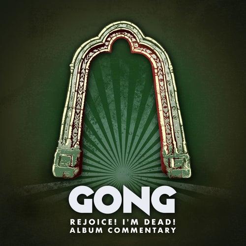 Rejoice! I'm Dead! (Album Commentary) de Gong