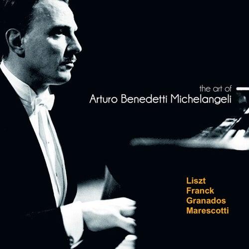 The Art of Arturo Benedetti Michelangeli:  Liszt, Franck, Granados, Marescotti de Arturo Benedetti Michelangeli