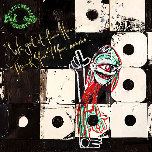We got it from Here... Thank You 4 Your service de A Tribe Called Quest