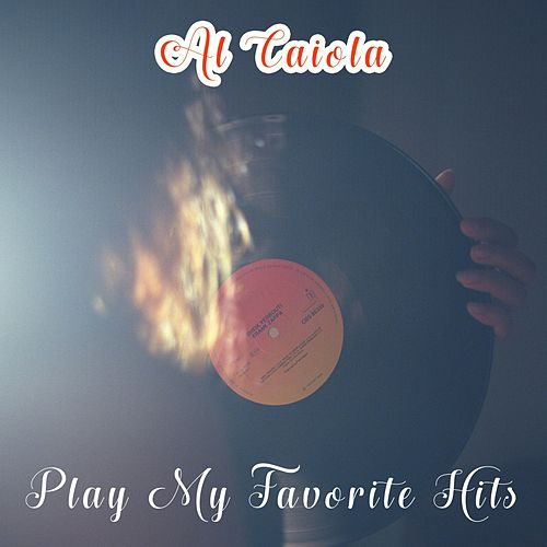 Play My Favorite Hits by Al Caiola