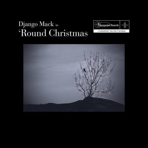 'Round Christmas by Django Mack