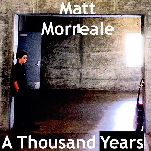 A Thousand Years by Matt Morreale
