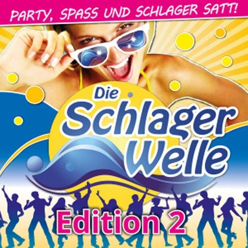 Die Schlagerwelle - Party, Spass und Schlager satt!, Edition 2 von Various Artists