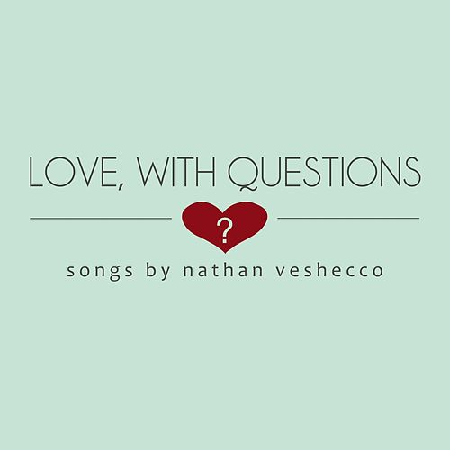 Love, With Questions (Remastered) de Nathan Veshecco