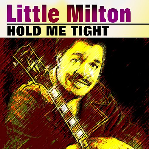 Hold Me Tight de Little Milton