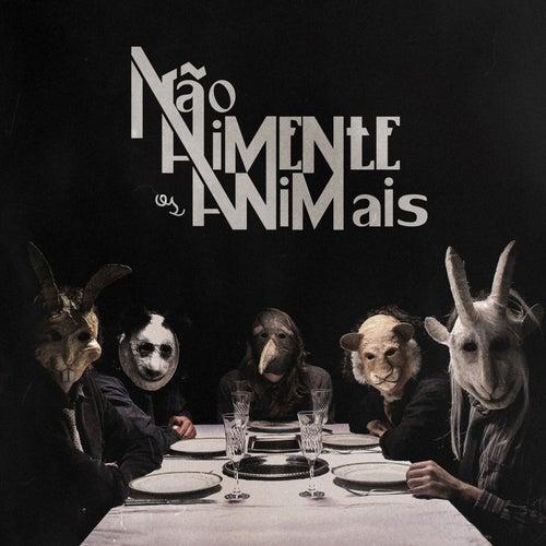 Não Alimente os Animais de Não Alimente os Animais