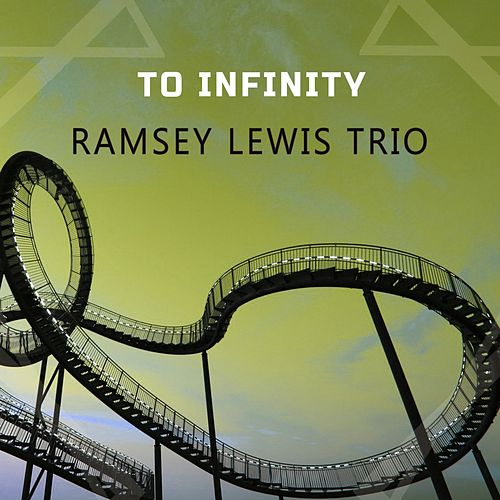 To Infinity by Ramsey Lewis