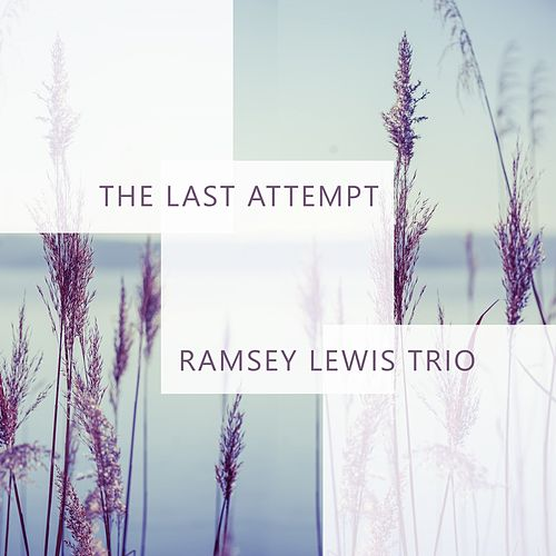The Last Attempt by Ramsey Lewis