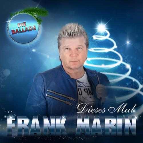 Dieses Mal (Die Ballade) by Frank Marin