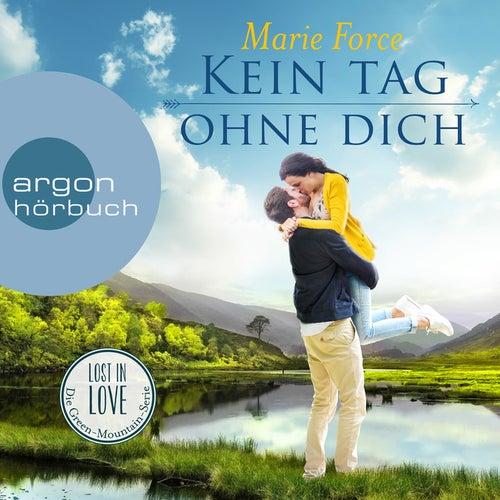 Kein Tag ohne dich - Lost in Love - Die Green-Mountain-Serie, Band 2 (Ungekürzte Lesung) von Marie Force