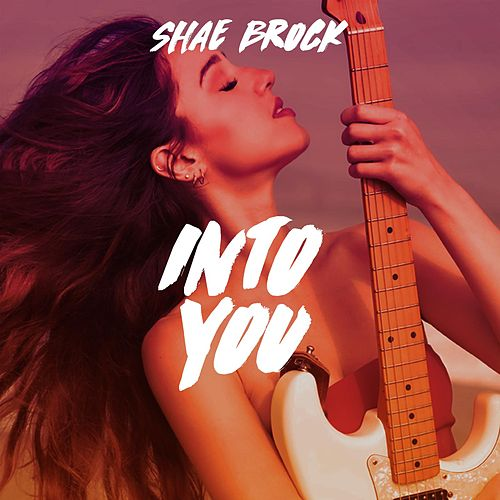 Into You by Shae Brock