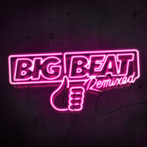 Big Beat Remixed I by Various Artists