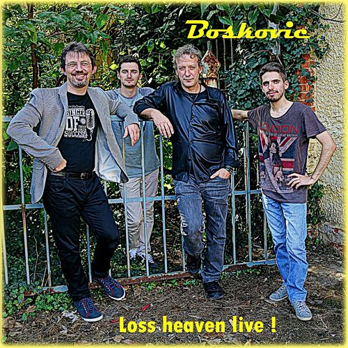 Loss Heaven Live! di Boskovic