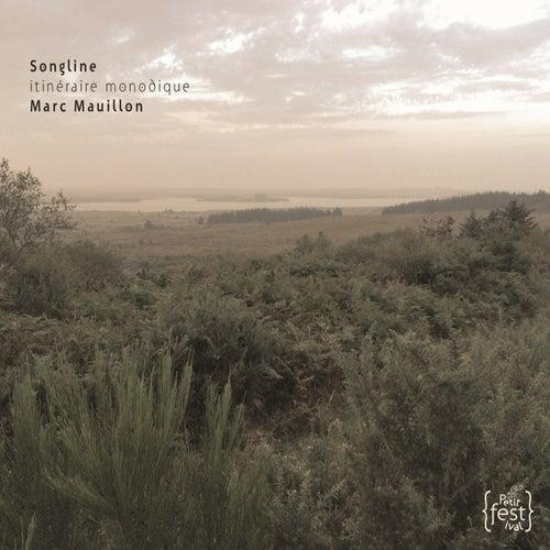 Marc Mauillon : Songline - Itinéraire monodique by Marc Mauillon
