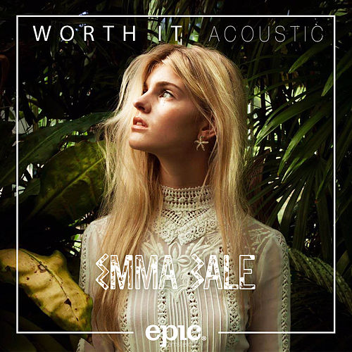 Worth It (Acoustic) by Emma Bale