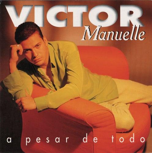 A Pesar De Todo de Víctor Manuelle