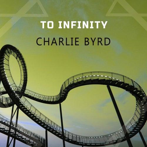 To Infinity von Charlie Byrd